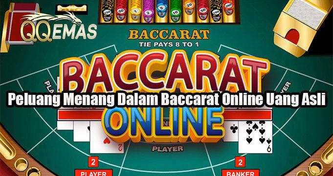 Peluang Menang Dalam Baccarat Online Uang Asli