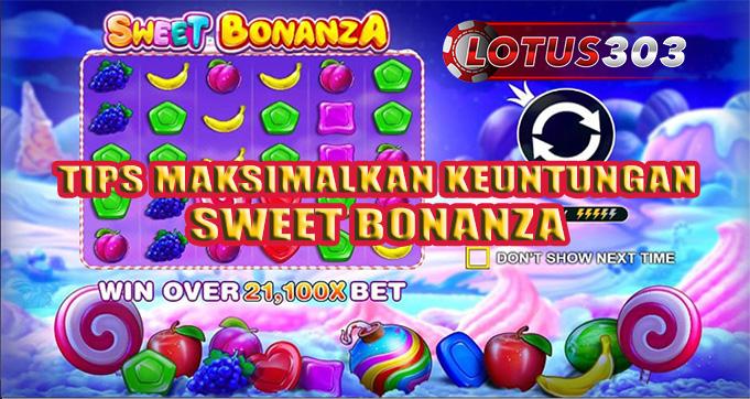 Tips Maksimalkan Keuntungan Sweet Bonanza